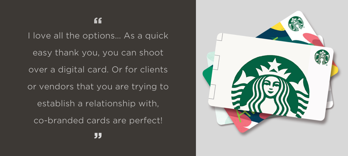 I love the options that are given. As a quick easy thank you- you can shoot over a digital card, for clients or vendors that you are trying to establish a relationship- co-branded cards are perfect!